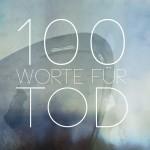 100 Worte für Tod